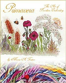 Primavera The Art of Brazilian Embroidery by Maria A Freitas