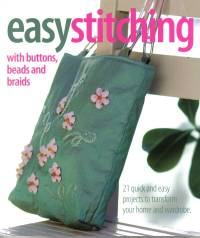 Easy Stitching with buttons, Beads, and Braids