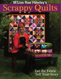 Scrappy Quilts - M'Liss Rae Hawley