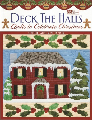 Deck the Halls - Quilts to Celebrate Christmas