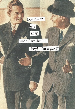 All Occasion Card - Housework is a snap since I realized...Hey, I'm a guy!