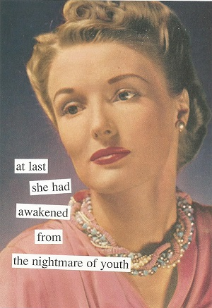 All Occasion Card - At last she had awakened from the nightmare of youth