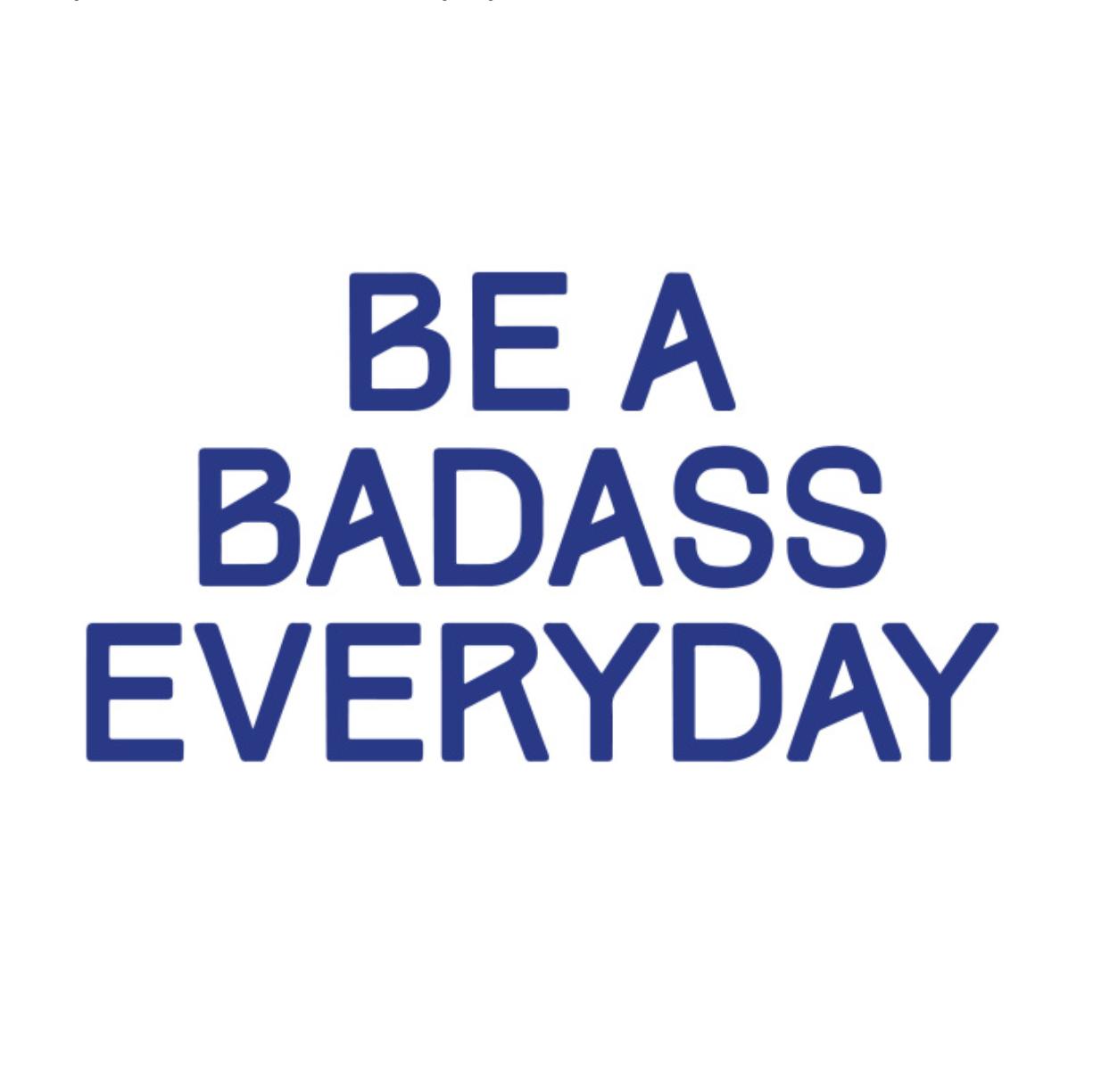 Be A Badass Vinyl Decal