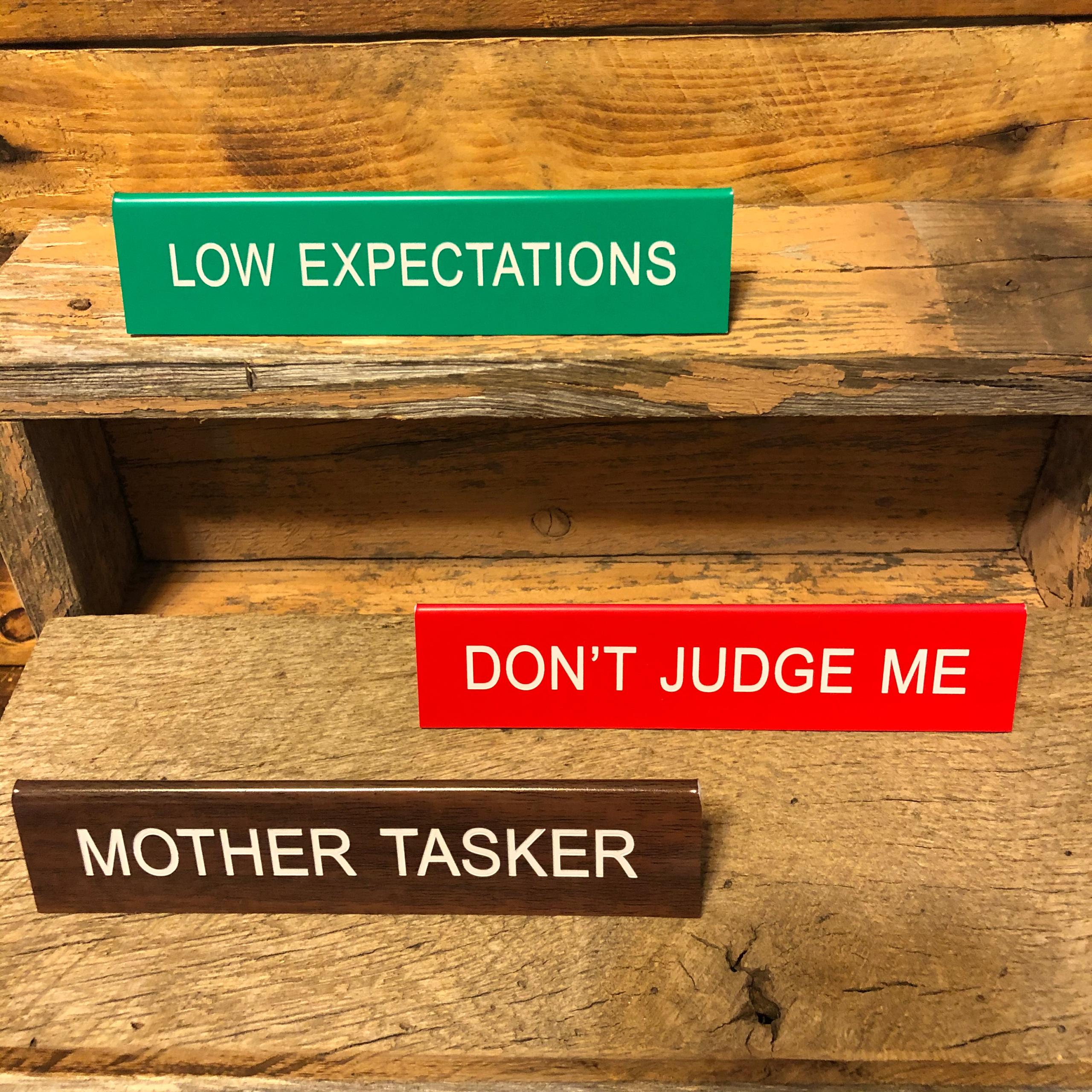 Desk Sign Low Don't Judge Mother