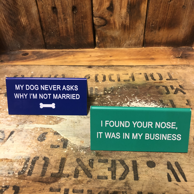 Small Desk Sign Found Your Nose My Dog