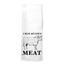 Twisted Wares Tea Towel Rub My Own Meat