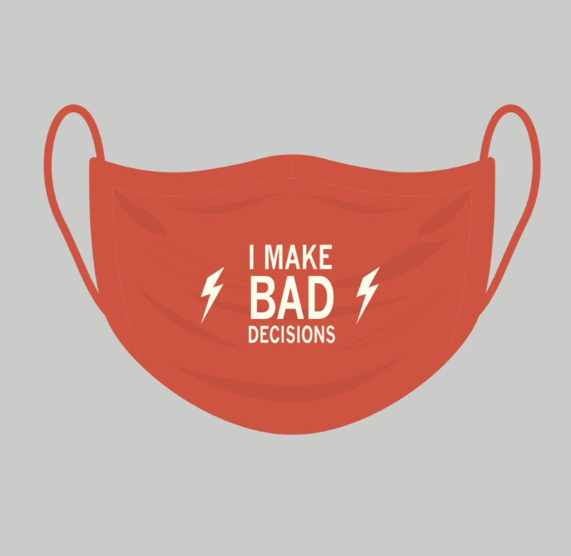 Funatic Mask Bad Decisions