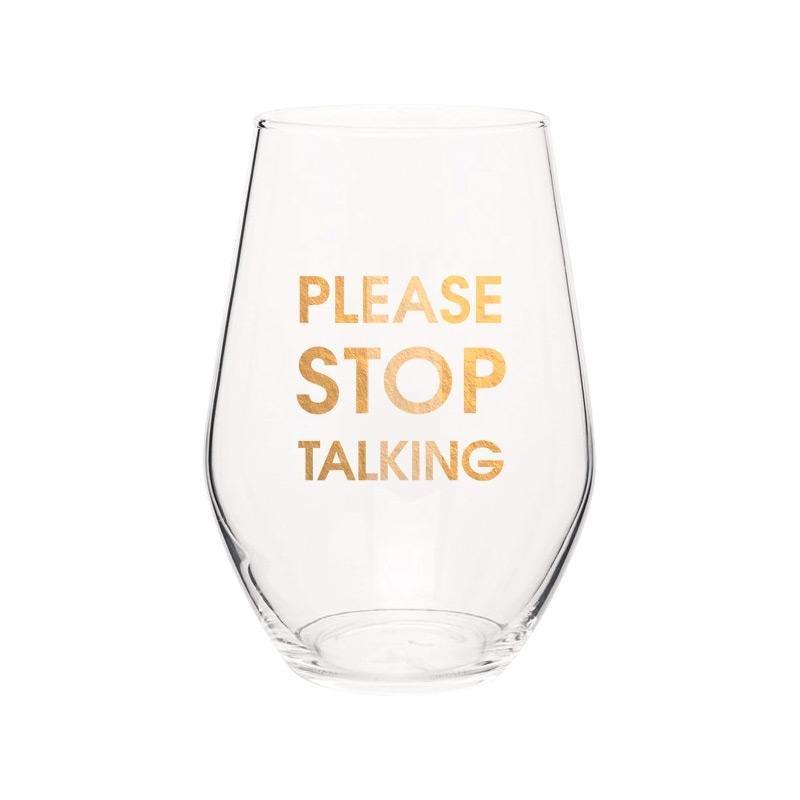 Chez G Please Stop Talking Gold Foil Wine Glass