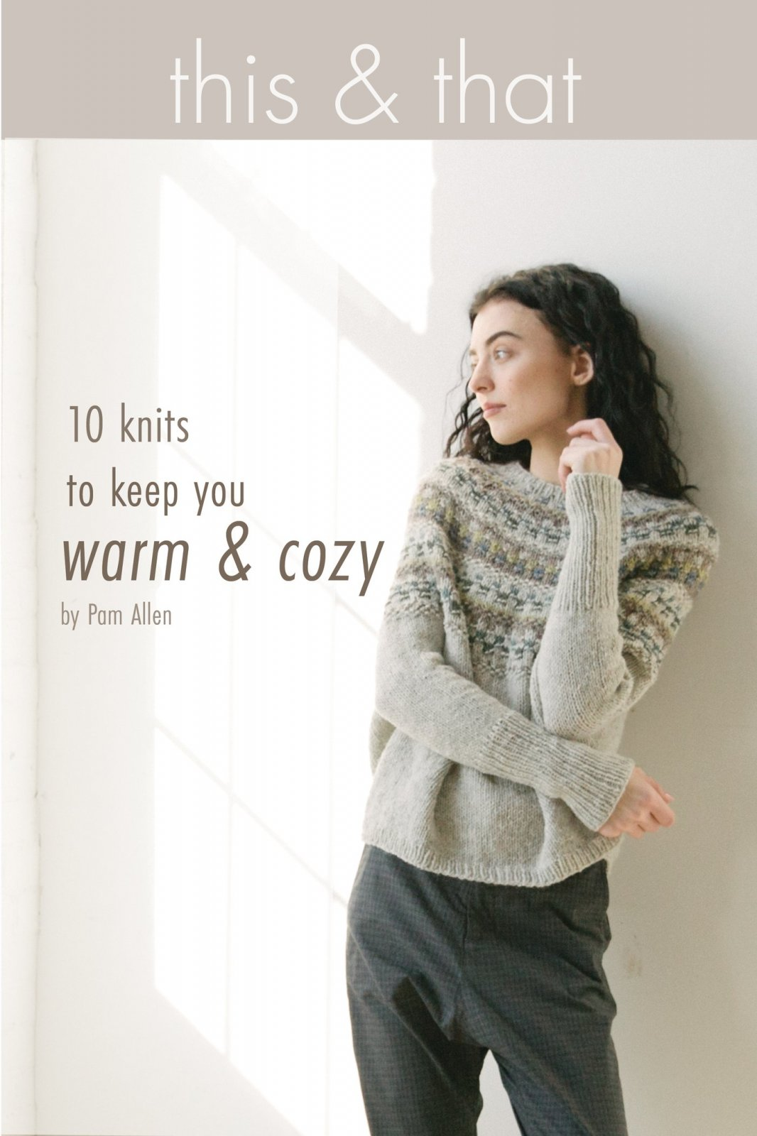 This and That: 10 Knits to Keep You Warm and Cozy