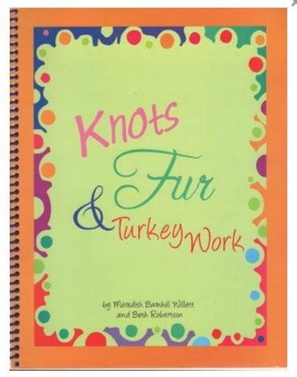 Knots, Fur, & Turkeywork