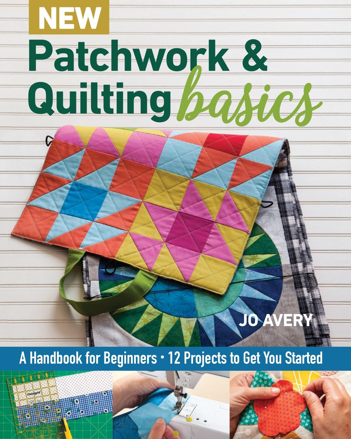 New Patchwork & Quilt Basics