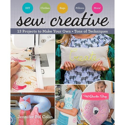 Sew Creative: 13 Projects
