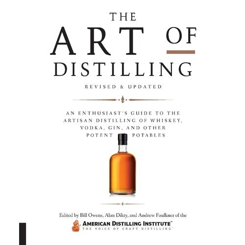 The Art of Distilling revised and updated
