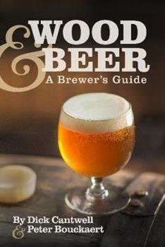 Wood and Beer a Brewers Guide