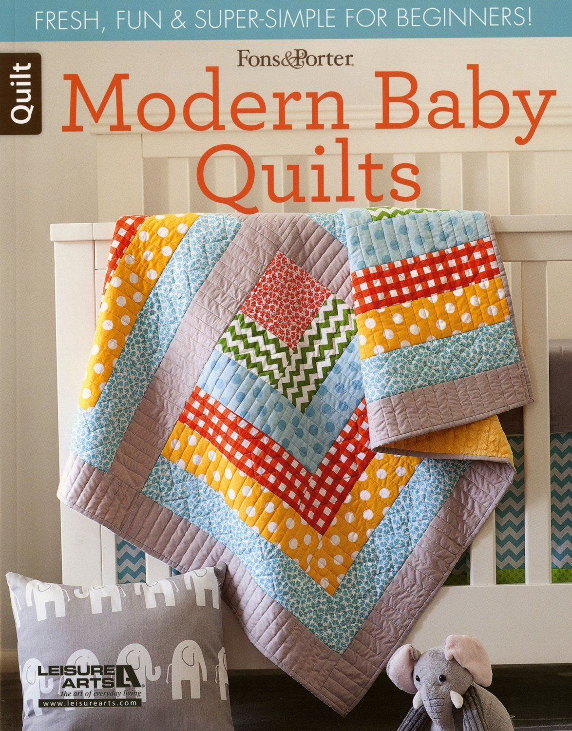 Modern Baby Quilts Book from Fons and Porter