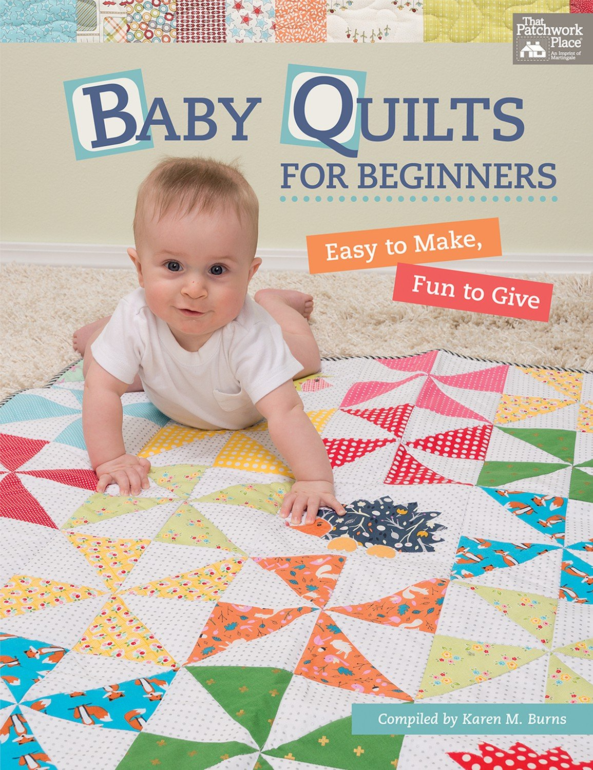 Baby Quilts For Beginners Quilt Books from That Patchwork Place