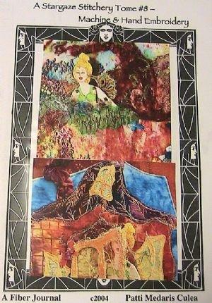 Stargaze Stitchery Tome #8~Machine & Hand Embroidery