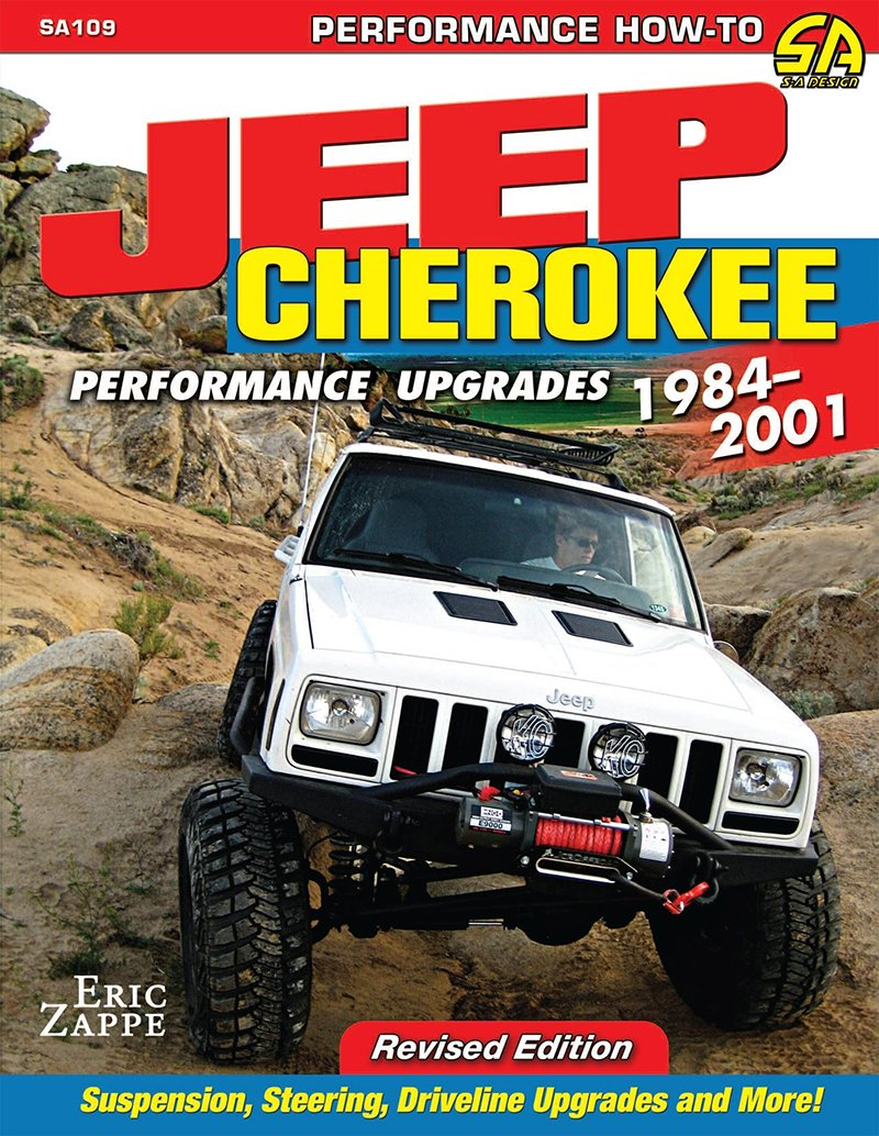 Jeep Cherokee Performance Upgrades 1984-2001 Revised Edition (Eric Zappe)