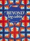 Beyond Log Cabin by Kerry Gadd