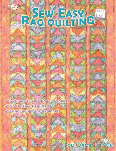 Sew Easy Rag Quilting by Four Corners Design