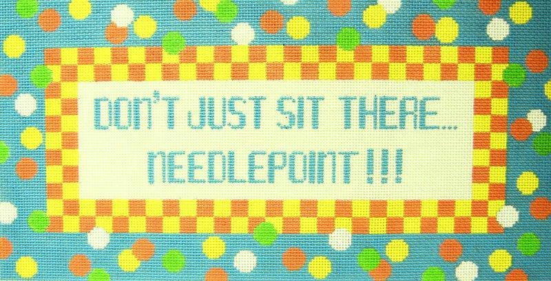 Q041 Don't just...needlepoint JP Needlepoint