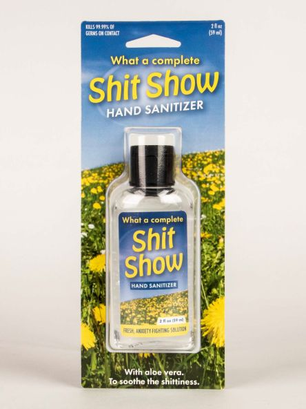 What A Complete Shit Show Hand Sanitizer