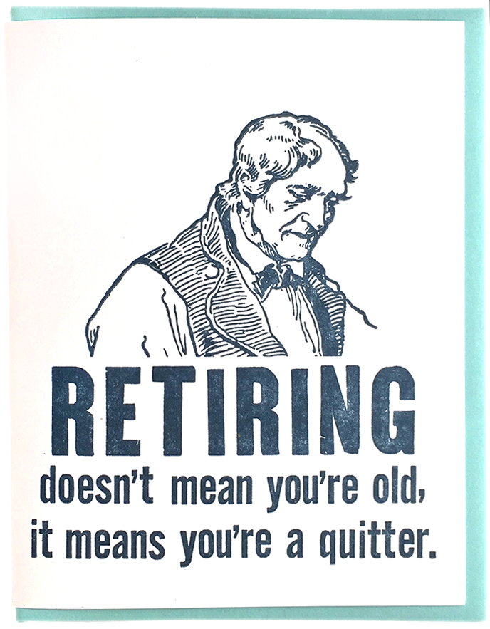 Retiring Doesn't Mean You're Old Card