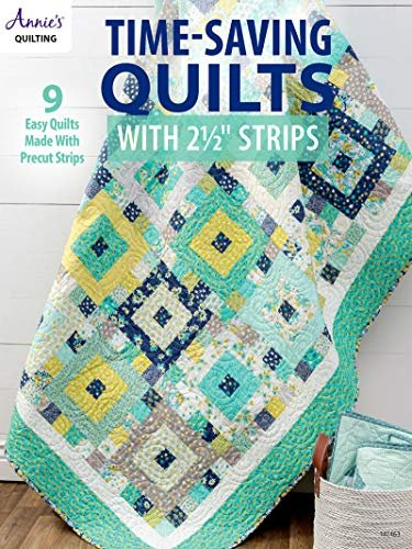 Time Saving Quilts with 2 1/2 Strips