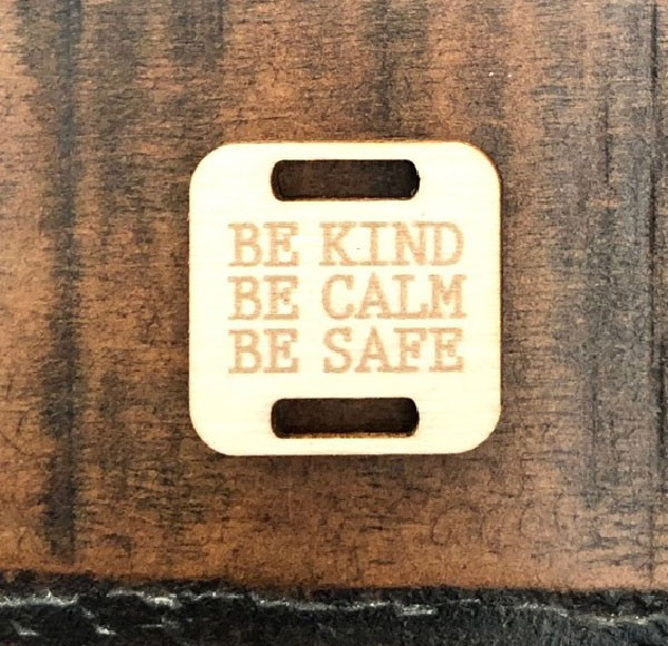 Birch Wood Garment Tag - Be Kind, Be Calm, Be Safe Square
