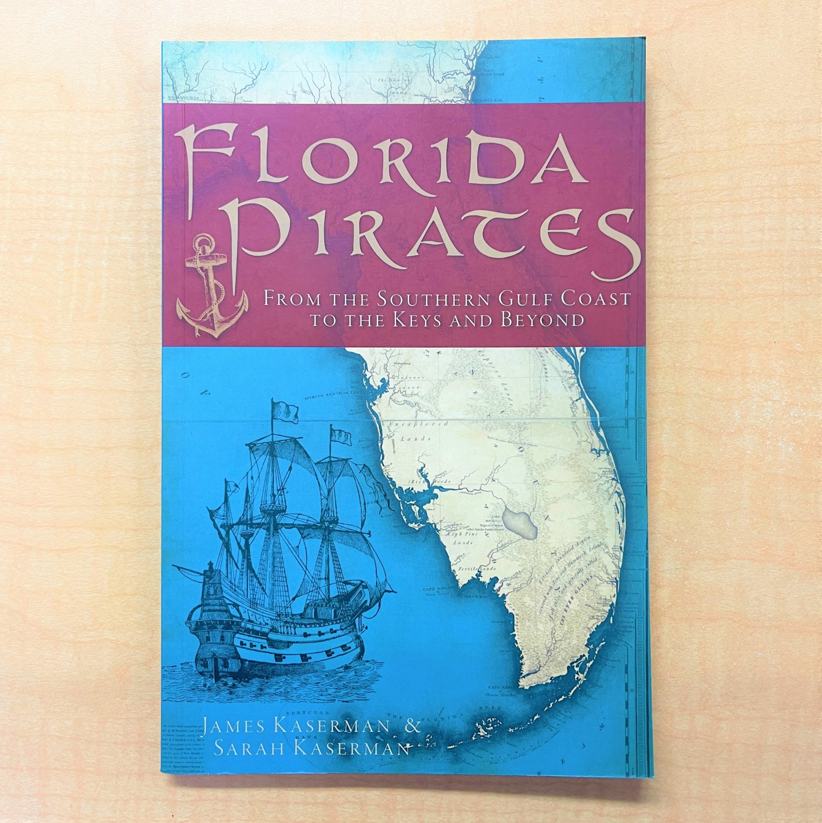 Florida Pirates from Southern Gulf to FL Keys and Beyond - BOOK