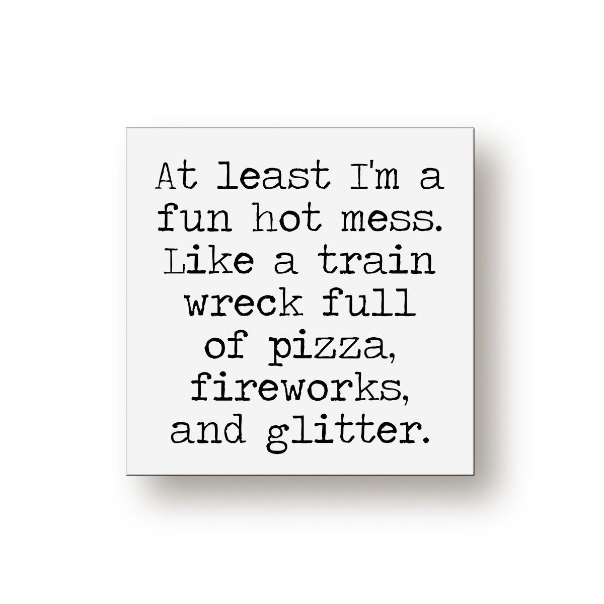 Fun Hot Mess Sign