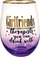 GirlFriends Therapist You Can Drink With Glass
