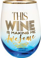 Making Me Awesome Stemless