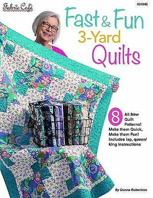 Fabric Cafe Fast & Fun 3-Yard Quilts by Donna Robertson