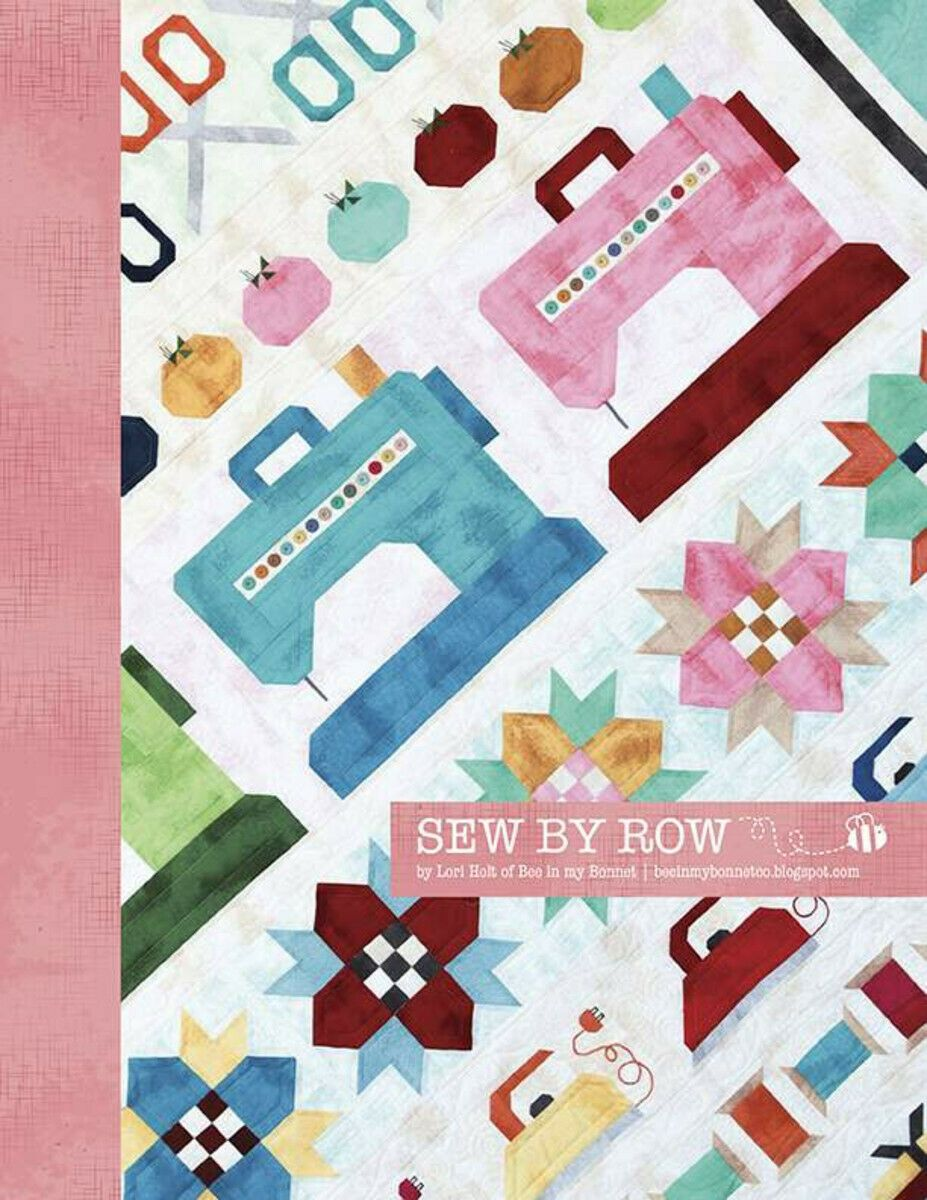 SEW BY ROW QUILT PATTERN By Lori Holt of Bee in m Bonnet