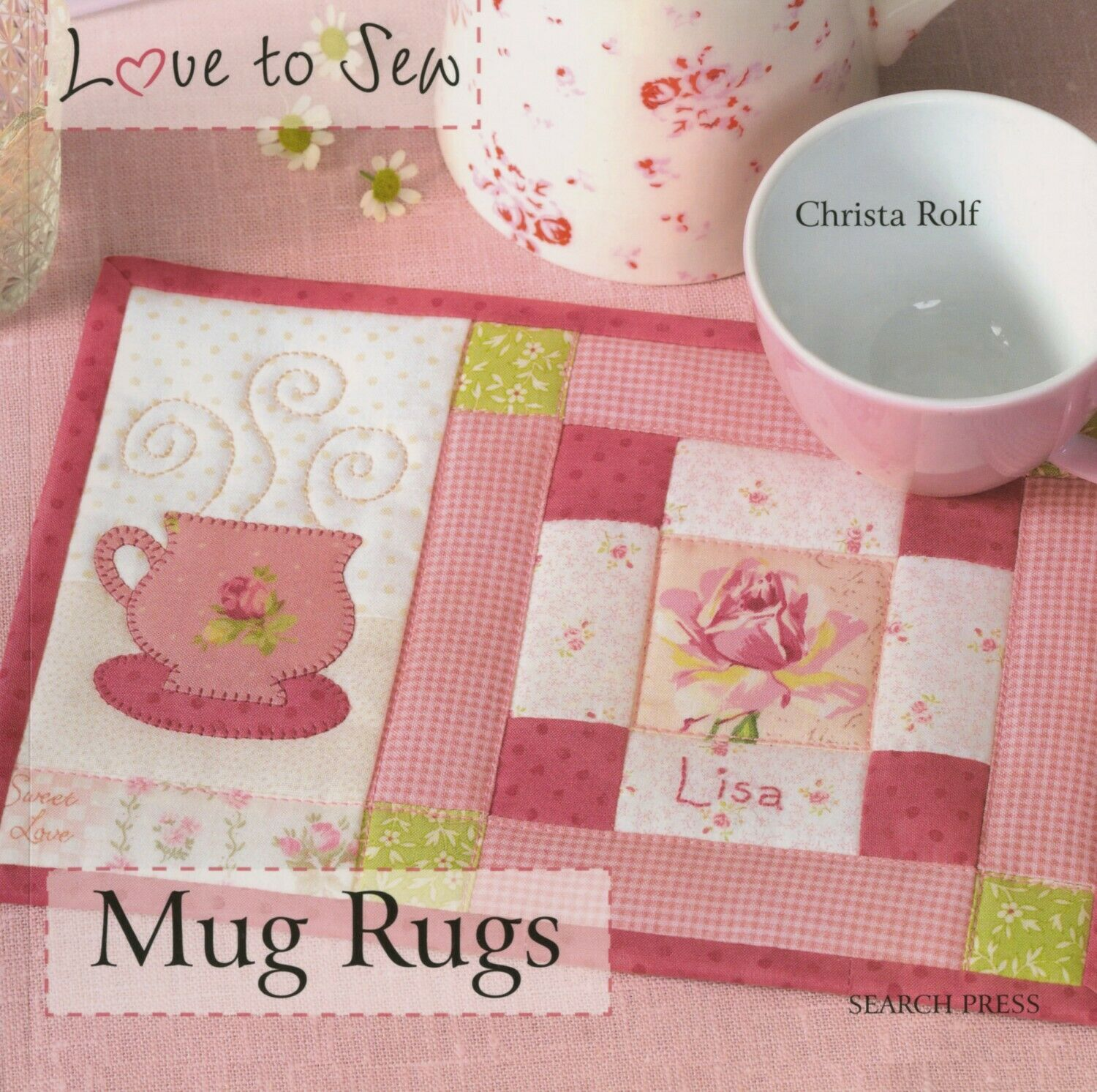 Love to Sew Mug Rugs Softcover Book by Christa Rolf
