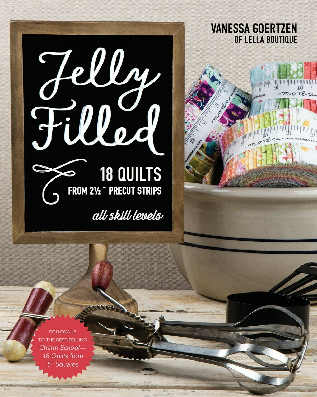Jelly Filled 18 Quilts From 2 1/2 Strips Book by Vanessa Goertzen