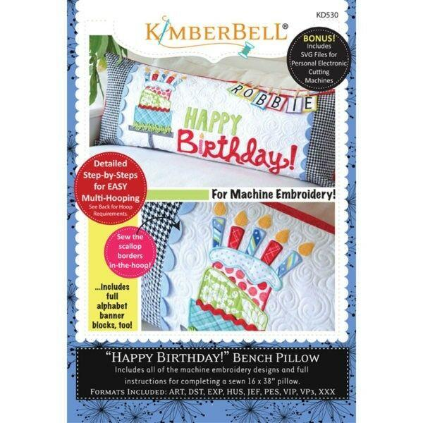 KIMBEBELLHAPPY BIRTHDAY! BENCH PILLOW – MACHINE EMBROIDERY CD KD530