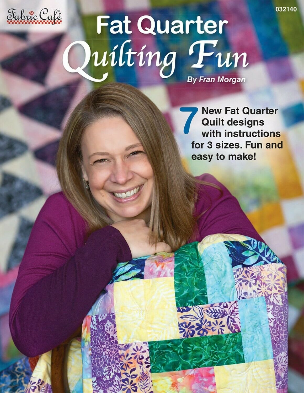 Fabric Cafe Fat Quarter Quilting Fun by Fran Morgan