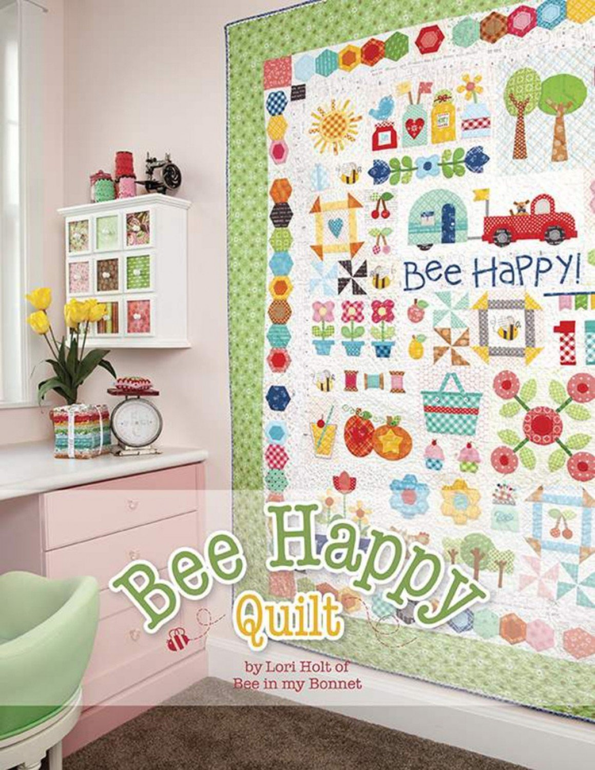 Bee Happy Quilt Pattern Book by Lori Holt of Bee in my Bonnet Co
