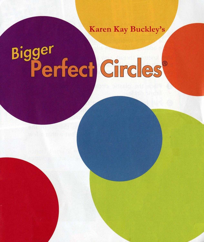 Bigger Perfect Circles from Karen Kay Buckley