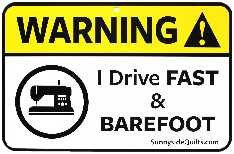 WARNING I DRIVE FAST ANDBAREFOOT 8.5