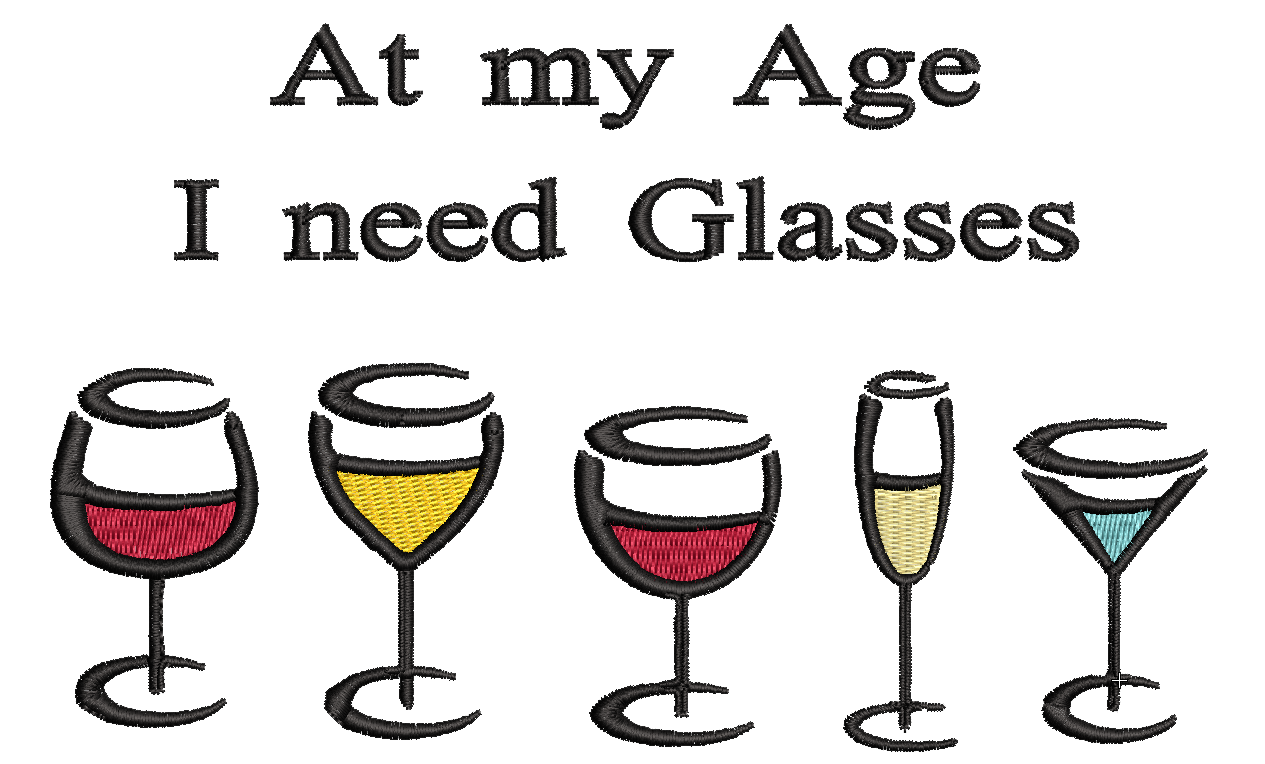 AT MY AGE I NEED GLASSES EMBROIDERY