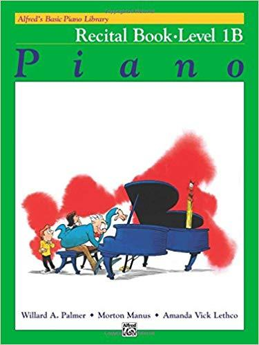 Alfreds Basic Piano Library: Recital Book Level 1B