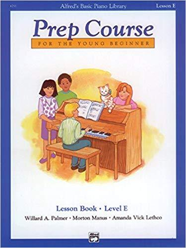 Alfreds Basic Piano Prep Course Lesson Book E: For the Young Beginner