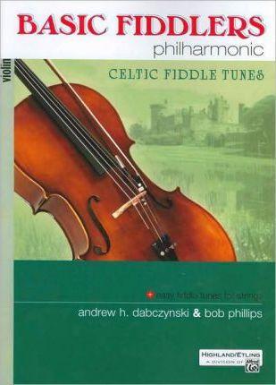 Basic Fiddlers Philharmonic Celtic Fiddle Tunes: Cello & Bass