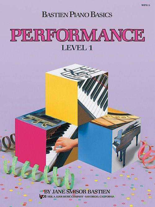 Bastien Piano Basics: Level 1 - Performance