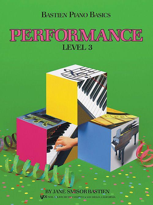 Bastien Piano Basics: Level 3 - Performance