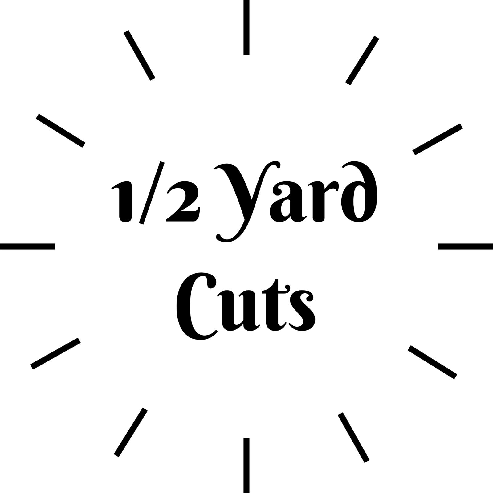 1/2 yard cuts