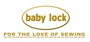 Baby Lock Logo For the Love of Sewing
